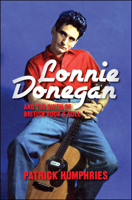 Lonnie Donegan and The Birth of British Rock and Roll